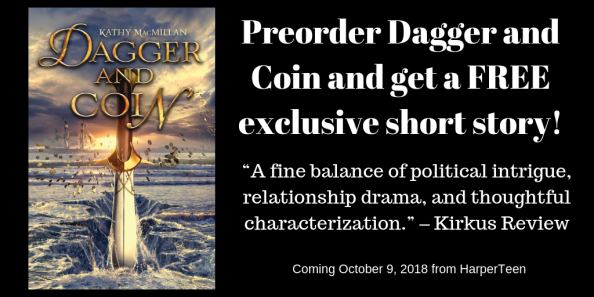 "Preorder Dagger and Coin and get a FREE exclusive short story! ""A fine balance of political intrigue, relationship drama, and thoughtful characterization."" – Kirkus Review Coming October 9, 2018 from HarperTeen"