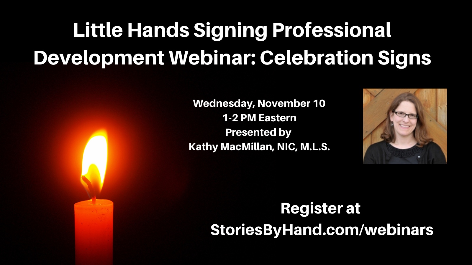 A red candle glows on the left. A photo of a smiling white woman appears on the right. Text reads: Little Hands Signing Professional Development Webinar: Autumn Signs. Wednesday, November 10. 1-2 PM Eastern. Presented by Kathy MacMillan, NIC, MLS. Register at StoriesByHand.com/webinars